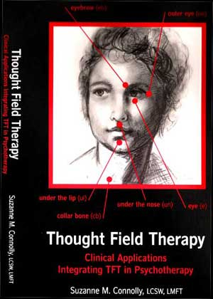 Thought Field Therapy; Clinical Applications Integrating TFT in Psychotherapy